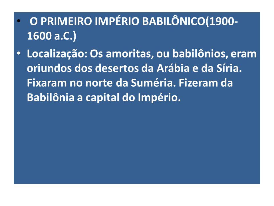 O PRIMEIRO IMPÉRIO BABILÔNICO(1900-1600 a.C.)