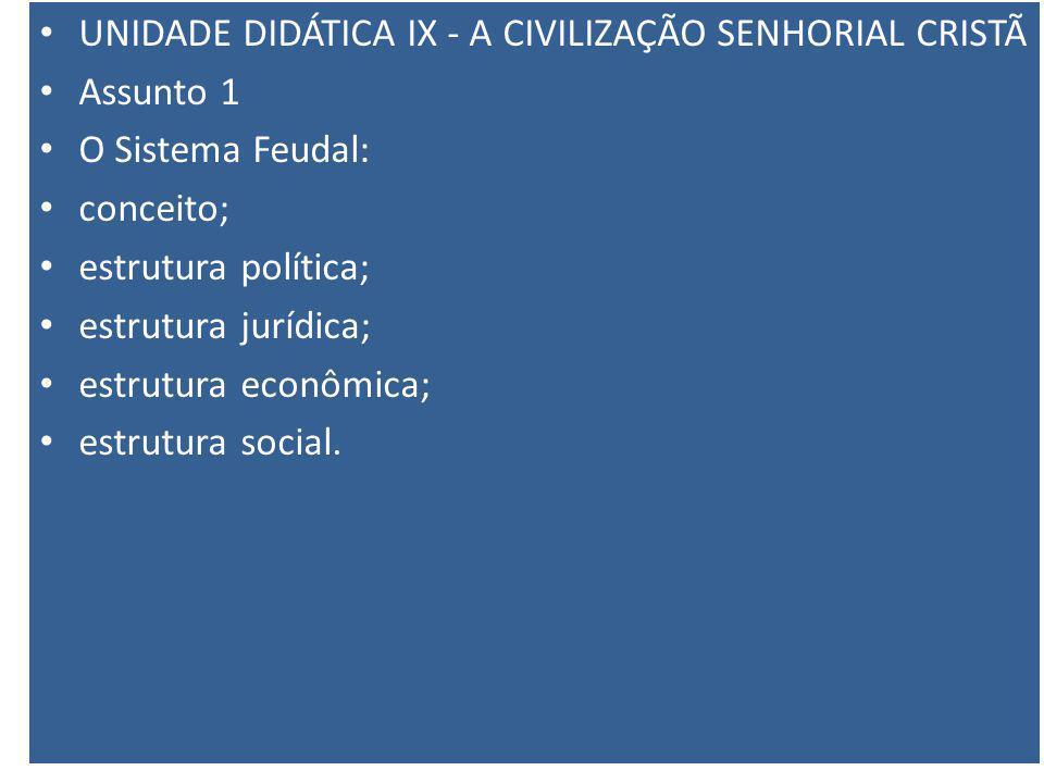 UNIDADE DIDÁTICA IX - A CIVILIZAÇÃO SENHORIAL CRISTÃ