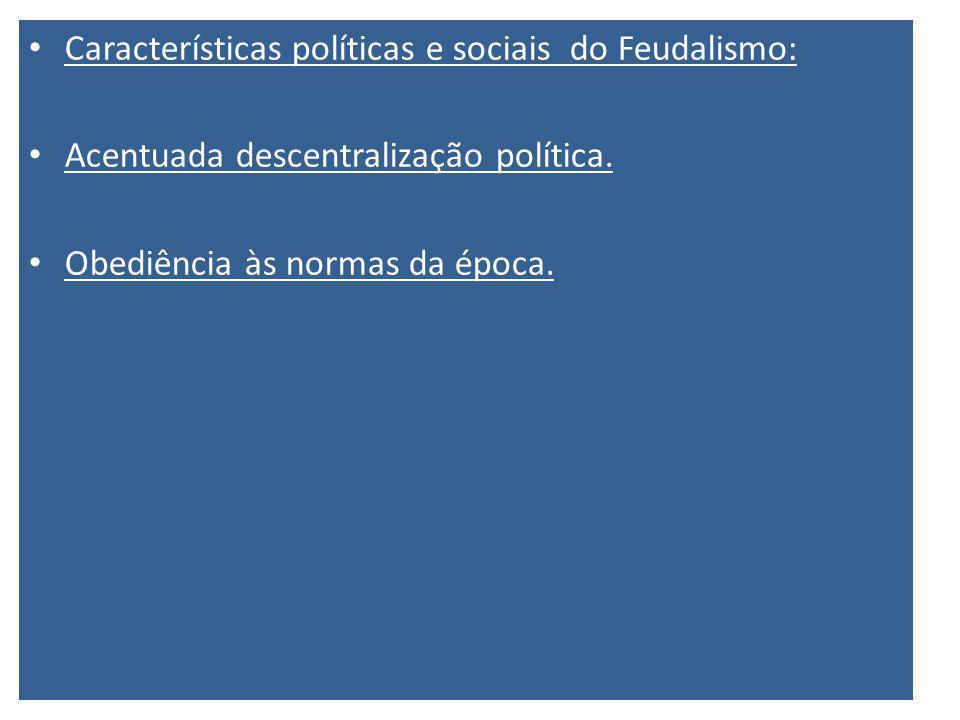 Características políticas e sociais do Feudalismo: