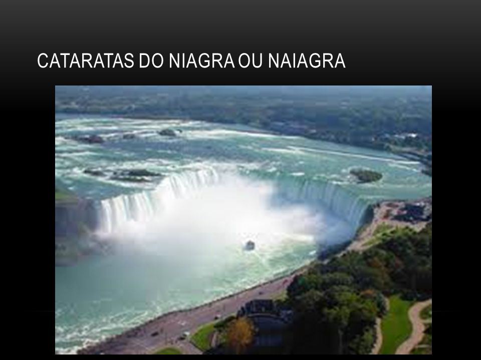 Cataratas do Niagra ou Naiagra