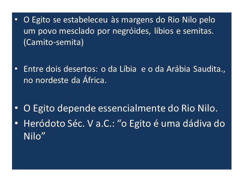 O Egito depende essencialmente do Rio Nilo.
