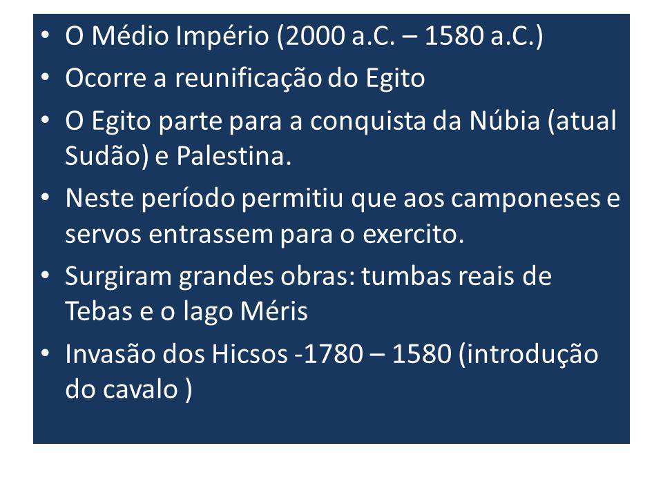 O Médio Império (2000 a.C. – 1580 a.C.)