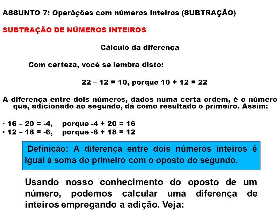 ASSUNTO 7: Operãções com números inteiros (SUBTRAÇÃO)