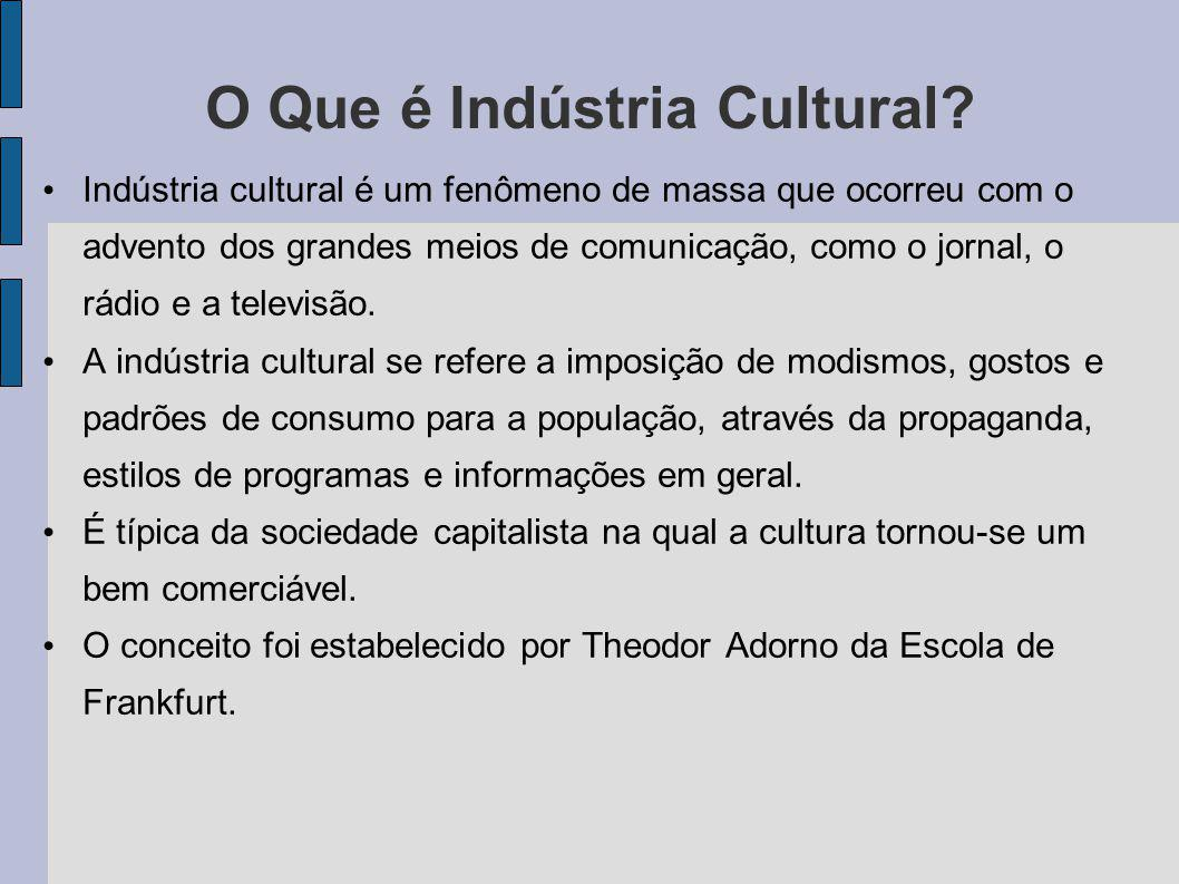 O Que é Indústria Cultural