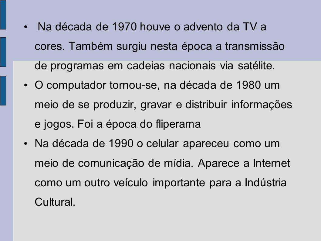 Na década de 1970 houve o advento da TV a cores
