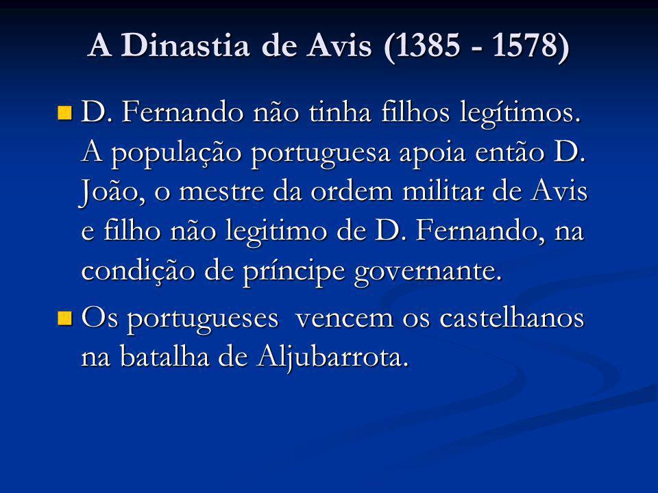A Dinastia de Avis (1385 - 1578)