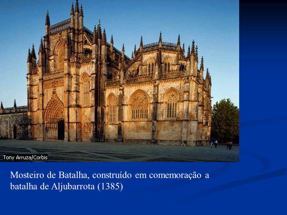 Mosteiro de Batalha, construído em comemoração a batalha de Aljubarrota (1385)