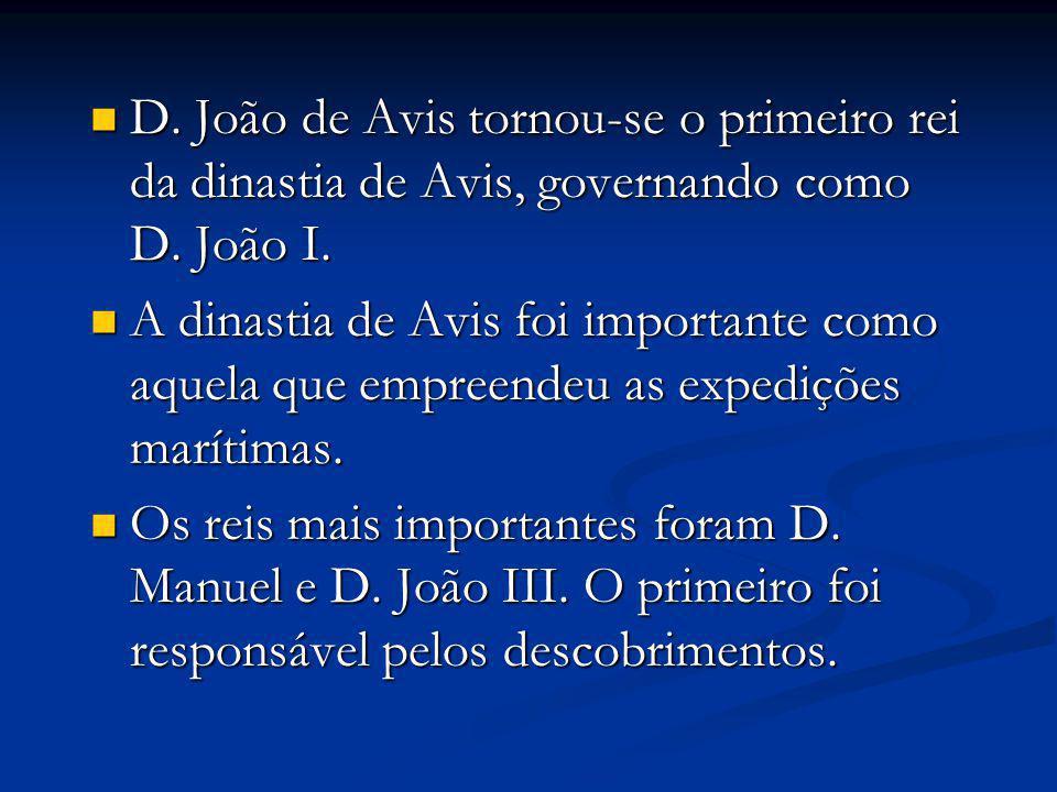 D. João de Avis tornou-se o primeiro rei da dinastia de Avis, governando como D. João I.