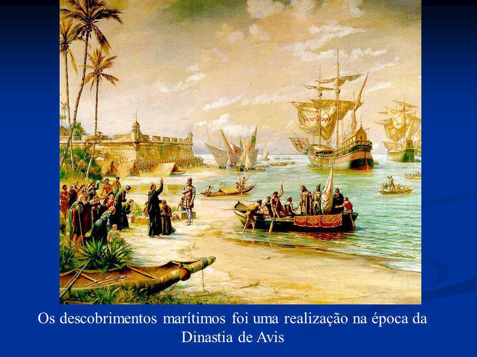 Os descobrimentos marítimos foi uma realização na época da Dinastia de Avis