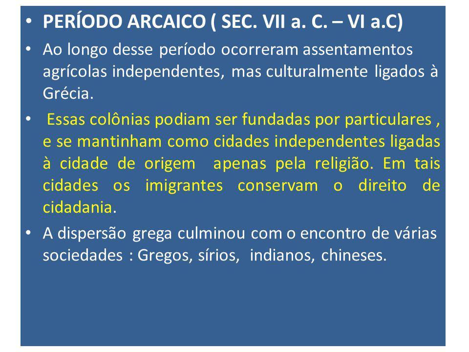 PERÍODO ARCAICO ( SEC. VII a. C. – VI a.C)