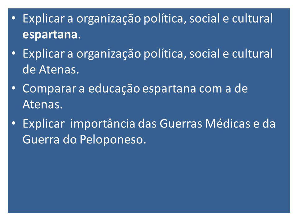 Explicar a organização política, social e cultural espartana.