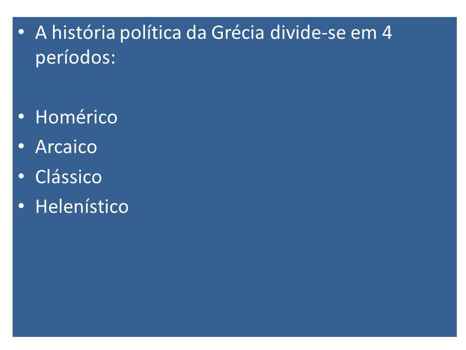 A história política da Grécia divide-se em 4 períodos: