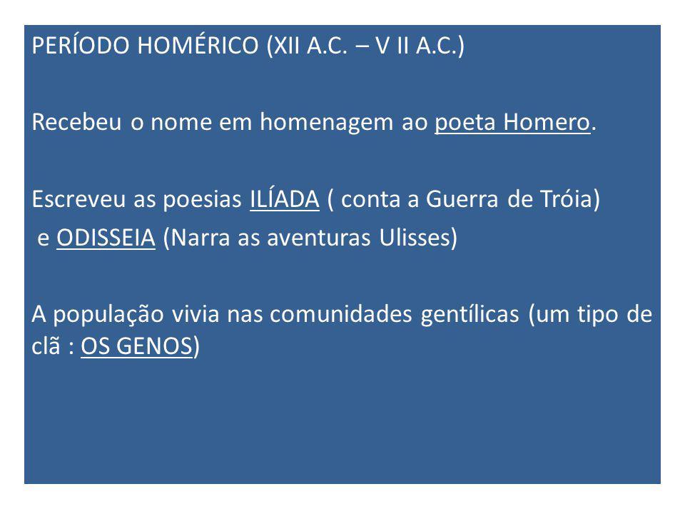 PERÍODO HOMÉRICO (XII A. C. – V II A. C