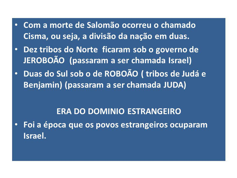 ERA DO DOMINIO ESTRANGEIRO