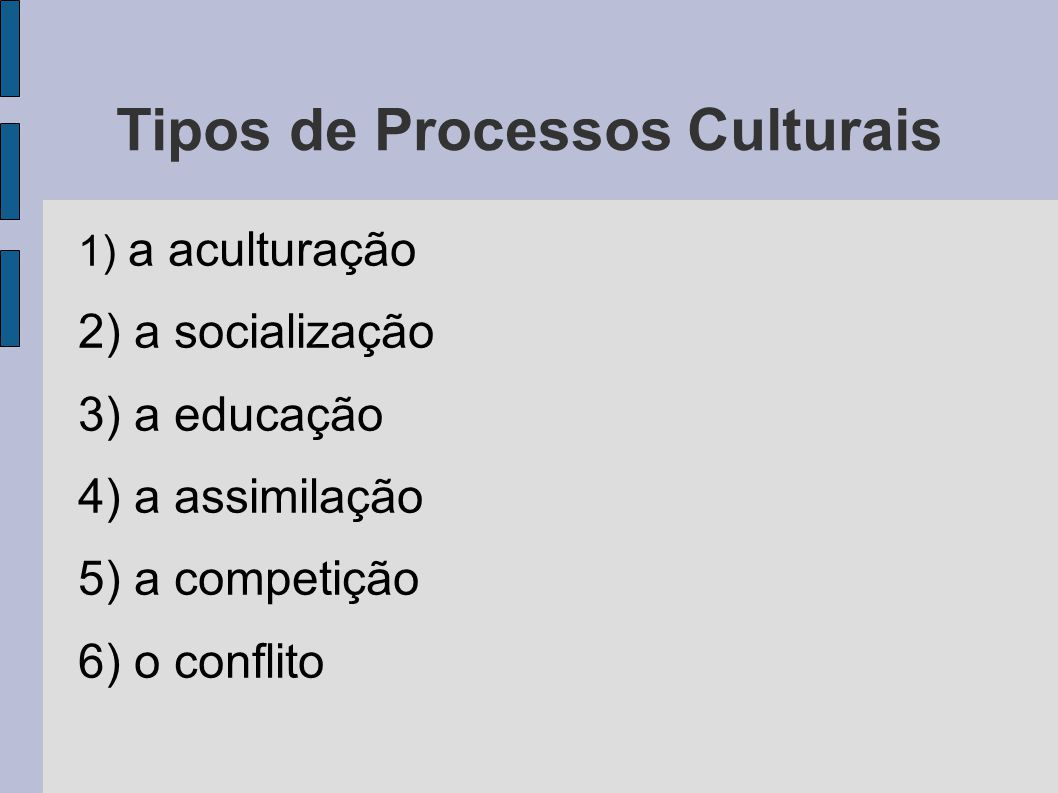 Tipos de Processos Culturais