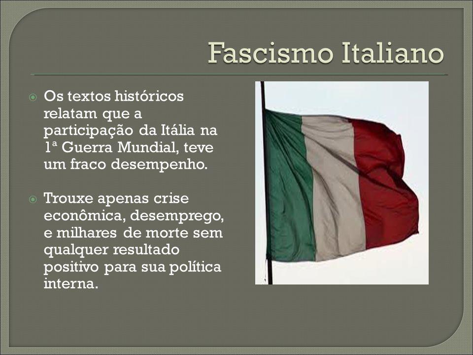 Os textos históricos relatam que a participação da Itália na 1ª Guerra Mundial, teve um fraco desempenho.