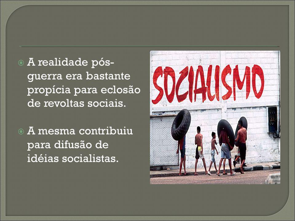 A realidade pós-guerra era bastante propícia para eclosão de revoltas sociais.