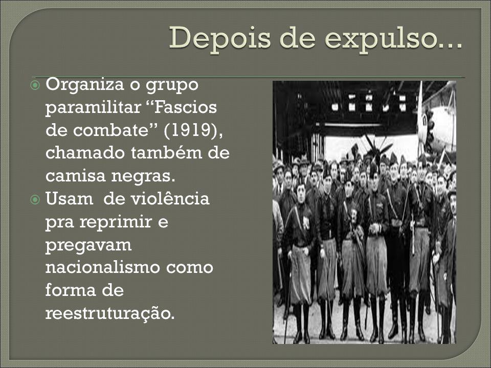 Organiza o grupo paramilitar Fascios de combate (1919), chamado também de camisa negras.
