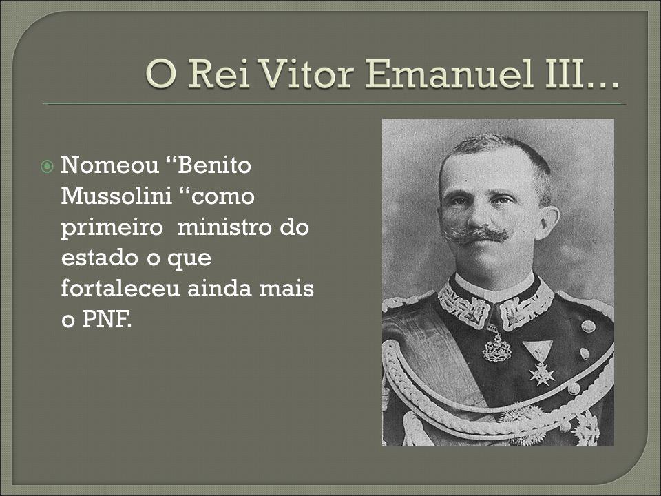 Nomeou Benito Mussolini como primeiro ministro do estado o que fortaleceu ainda mais o PNF.