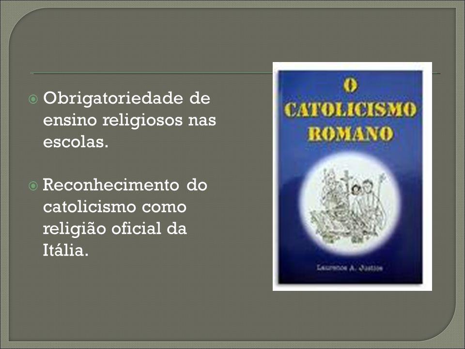 Obrigatoriedade de ensino religiosos nas escolas.