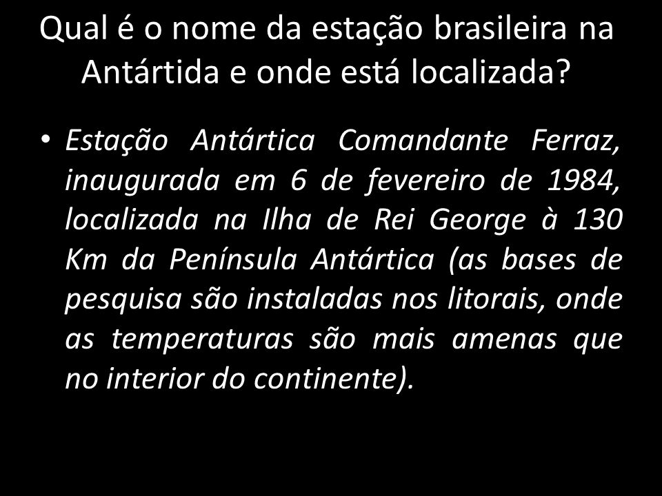 Qual é o nome da estação brasileira na Antártida e onde está localizada