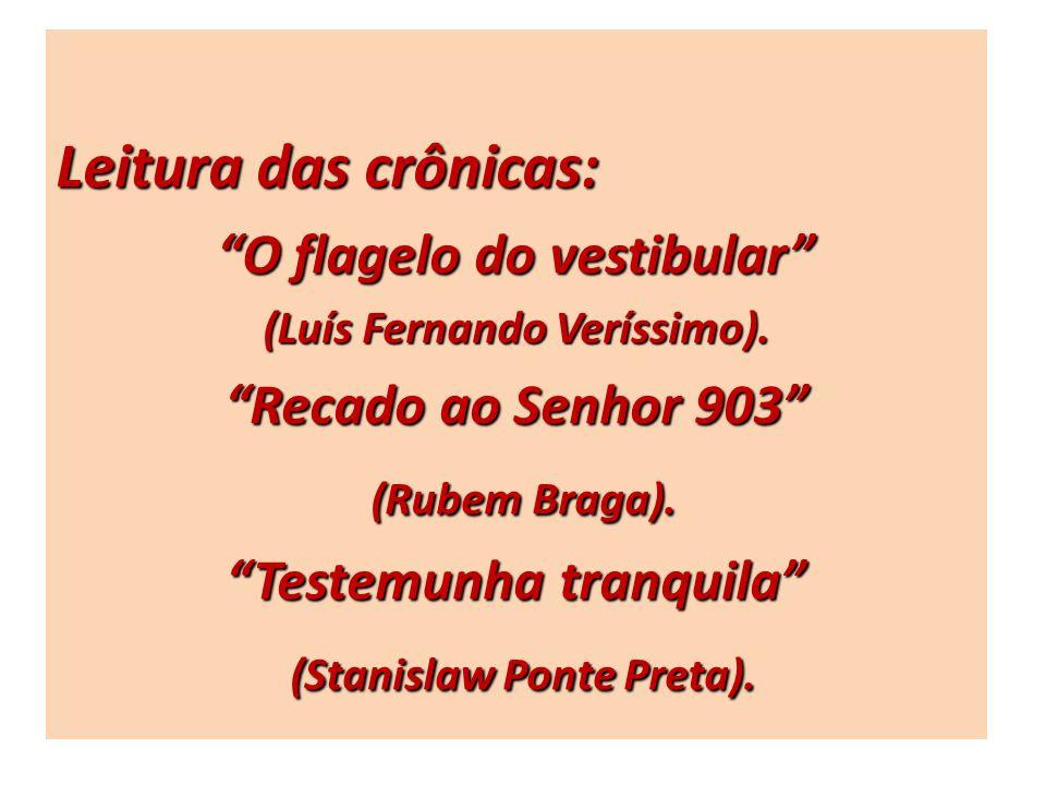 (Rubem Braga). (Stanislaw Ponte Preta).