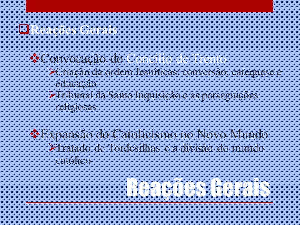 Reações Gerais Reações Gerais Convocação do Concílio de Trento