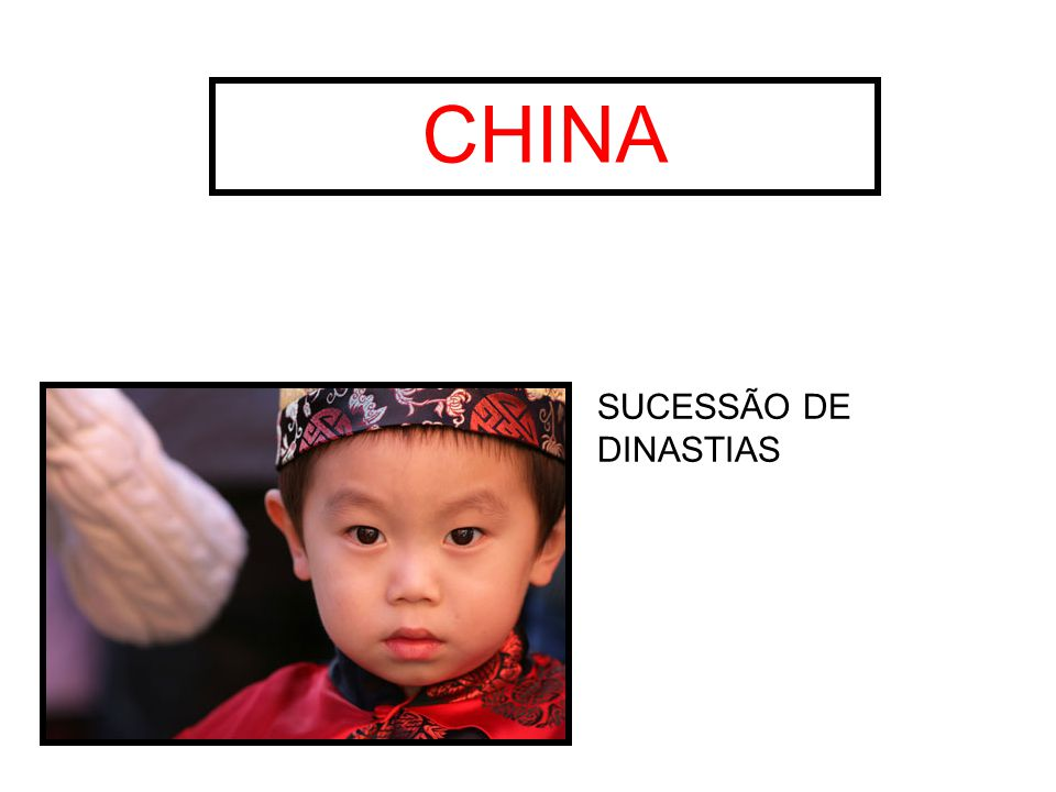CHINA SUCESSÃO DE DINASTIAS
