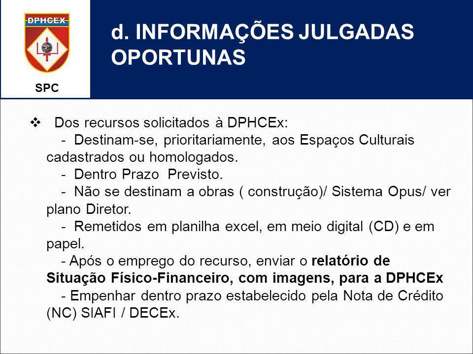 d. INFORMAÇÕES JULGADAS OPORTUNAS