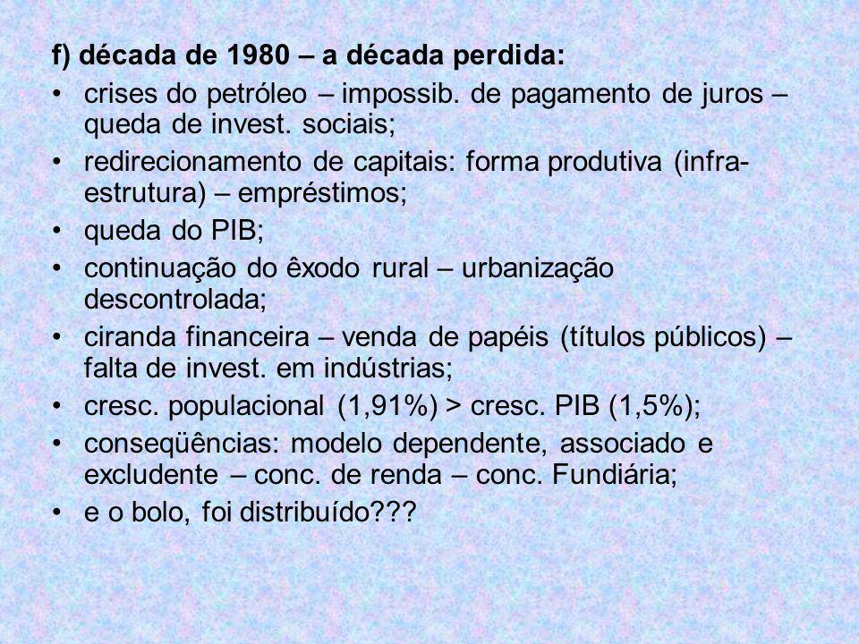 f) década de 1980 – a década perdida: