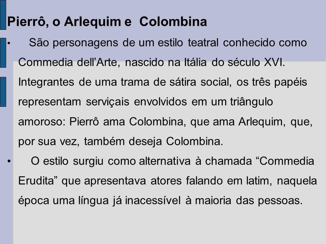 Pierrô, o Arlequim e Colombina