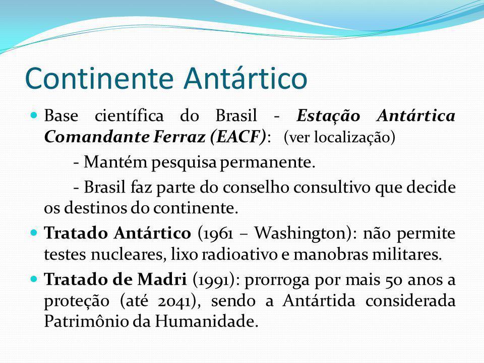 Continente Antártico Base científica do Brasil - Estação Antártica Comandante Ferraz (EACF): (ver localização)
