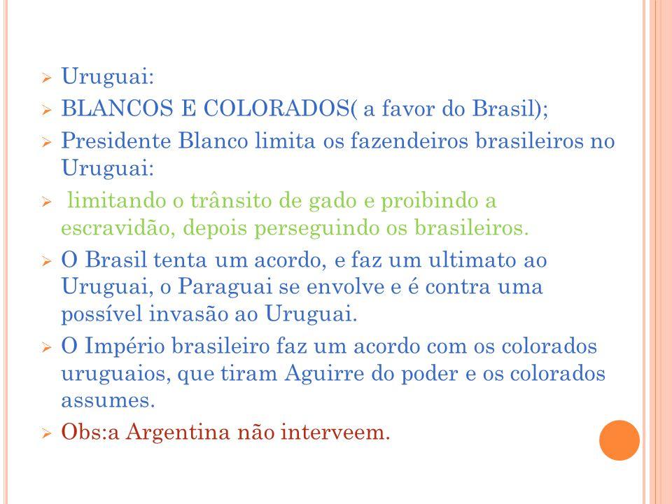 Uruguai: BLANCOS E COLORADOS( a favor do Brasil); Presidente Blanco limita os fazendeiros brasileiros no Uruguai:
