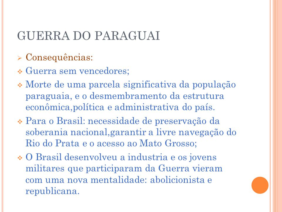 GUERRA DO PARAGUAI Consequências: Guerra sem vencedores;
