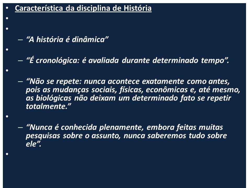 Característica da disciplina de História