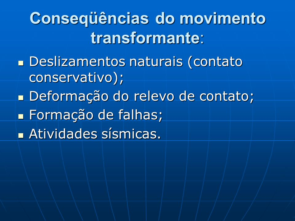 Conseqüências do movimento transformante: