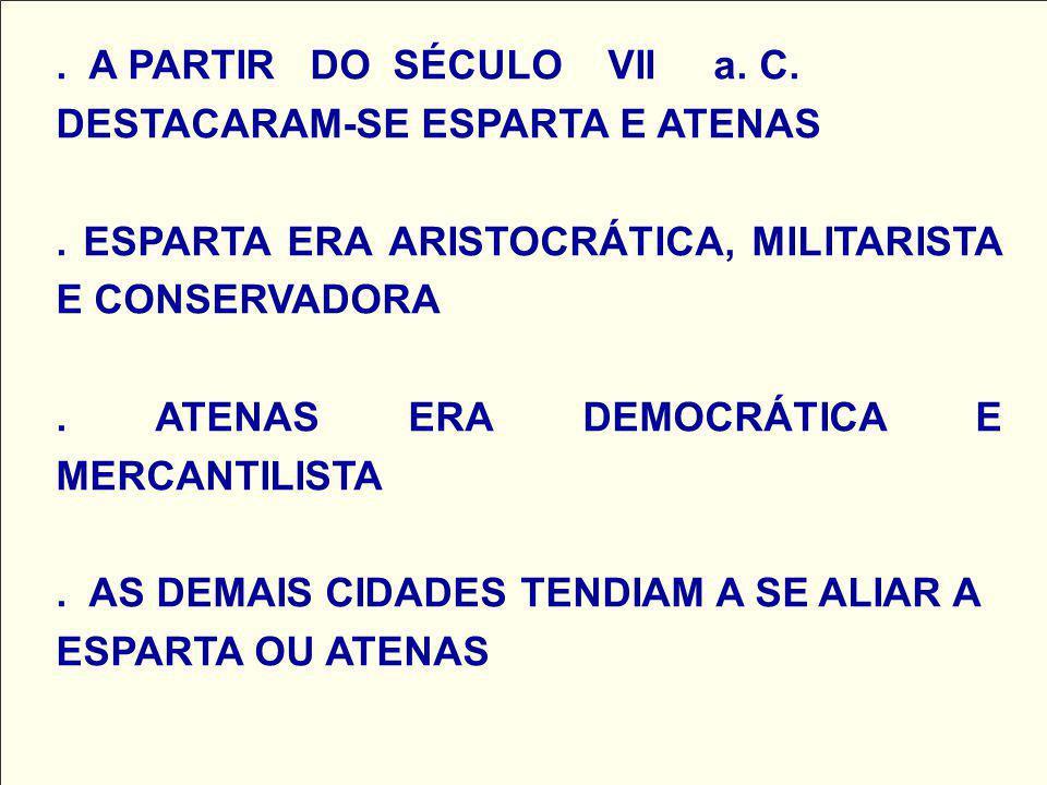 . A PARTIR DO SÉCULO VII a. C.
