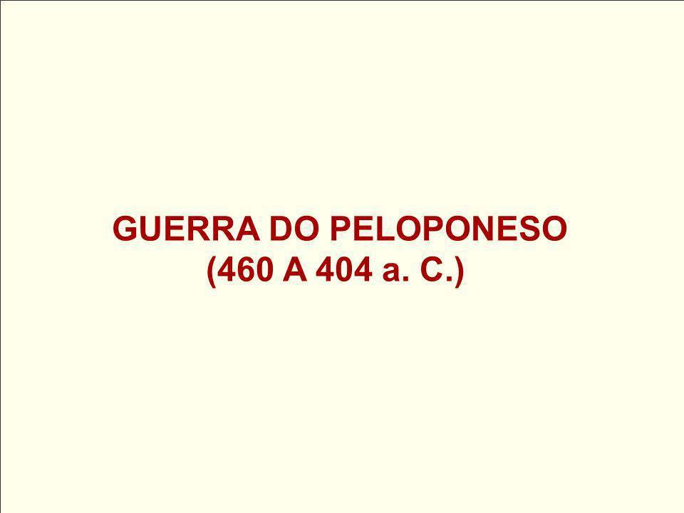 GUERRA DO PELOPONESO (460 A 404 a. C.)