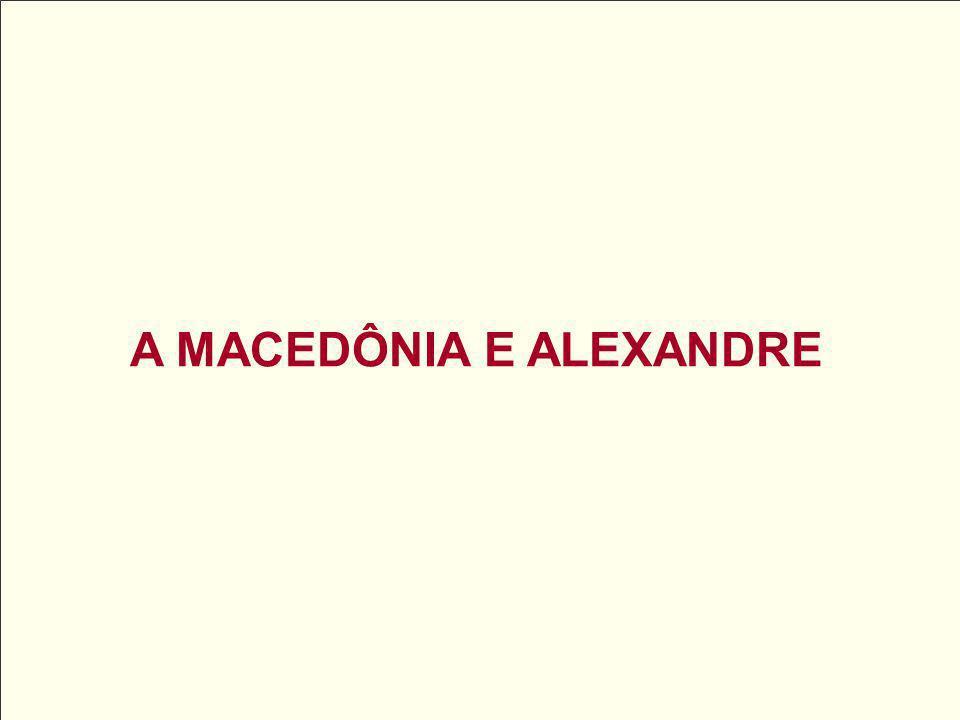 A MACEDÔNIA E ALEXANDRE