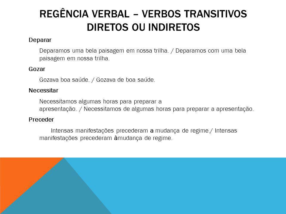 Regência verbal – verbos transitivos diretos ou indiretos