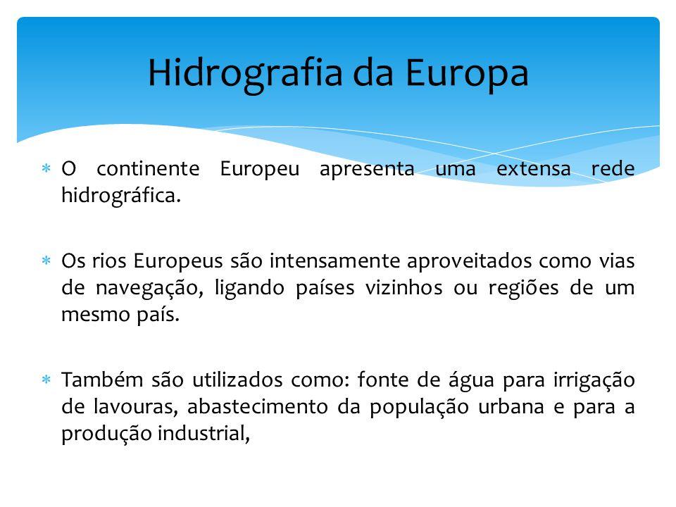 Hidrografia da Europa O continente Europeu apresenta uma extensa rede hidrográfica.