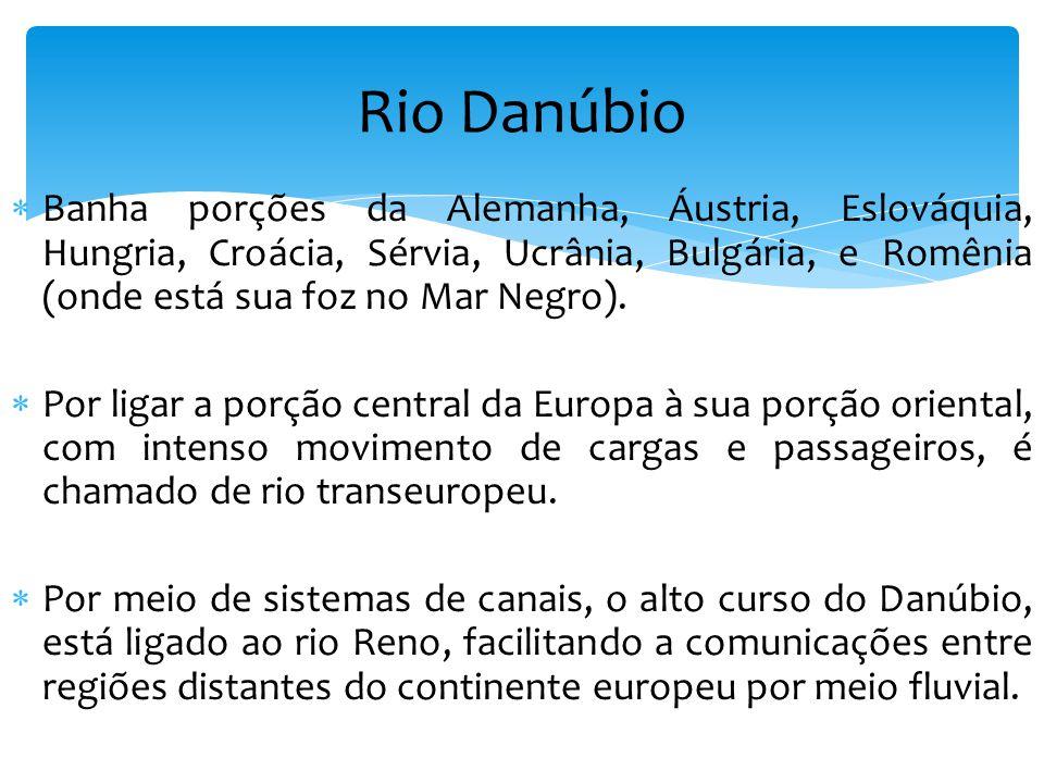Rio Danúbio Banha porções da Alemanha, Áustria, Eslováquia, Hungria, Croácia, Sérvia, Ucrânia, Bulgária, e Romênia (onde está sua foz no Mar Negro).