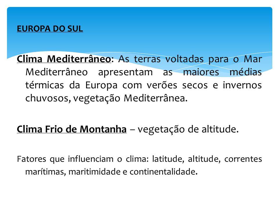 Clima Frio de Montanha – vegetação de altitude.
