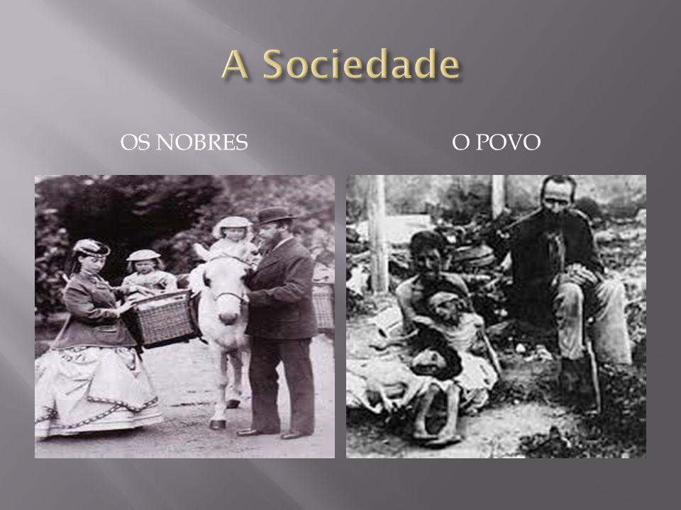 A Sociedade Os Nobres O Povo
