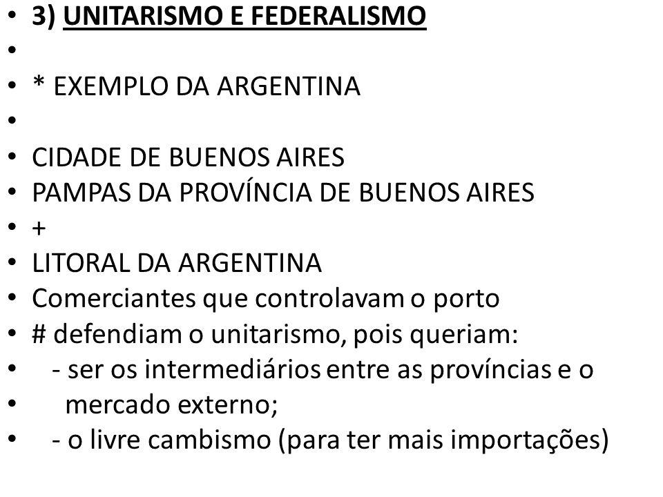 3) UNITARISMO E FEDERALISMO
