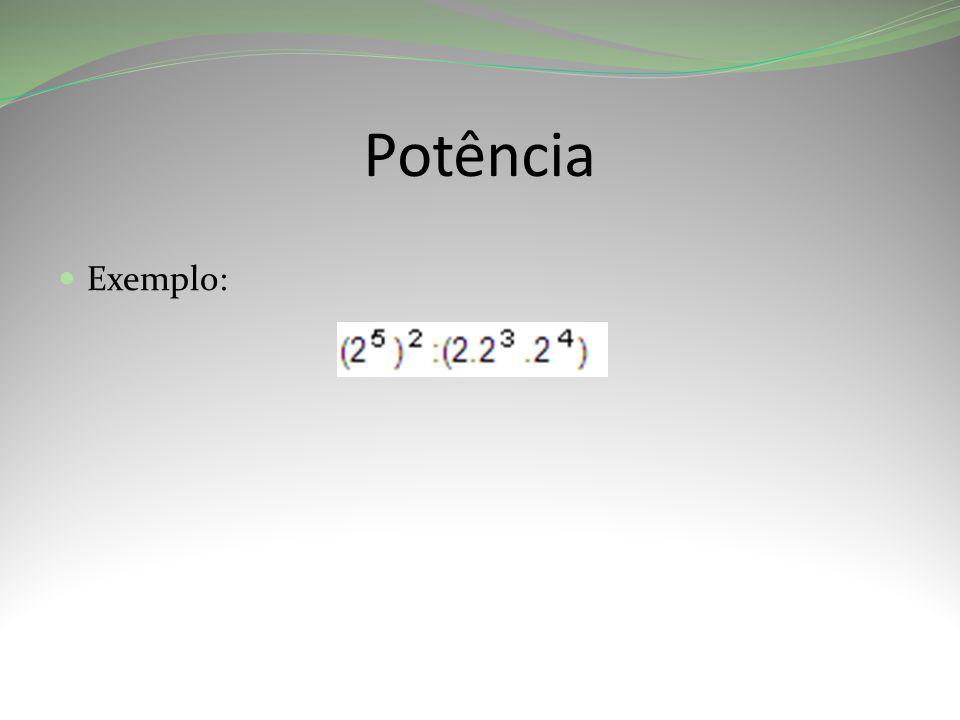 Potência Exemplo: