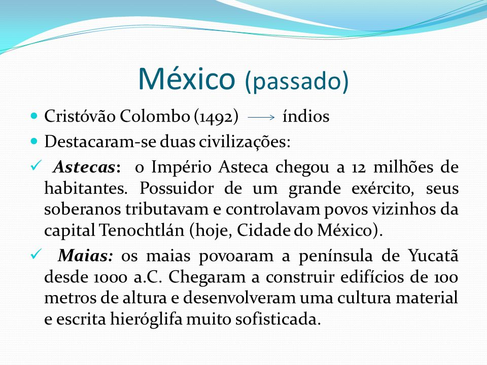 México (passado) Cristóvão Colombo (1492) índios