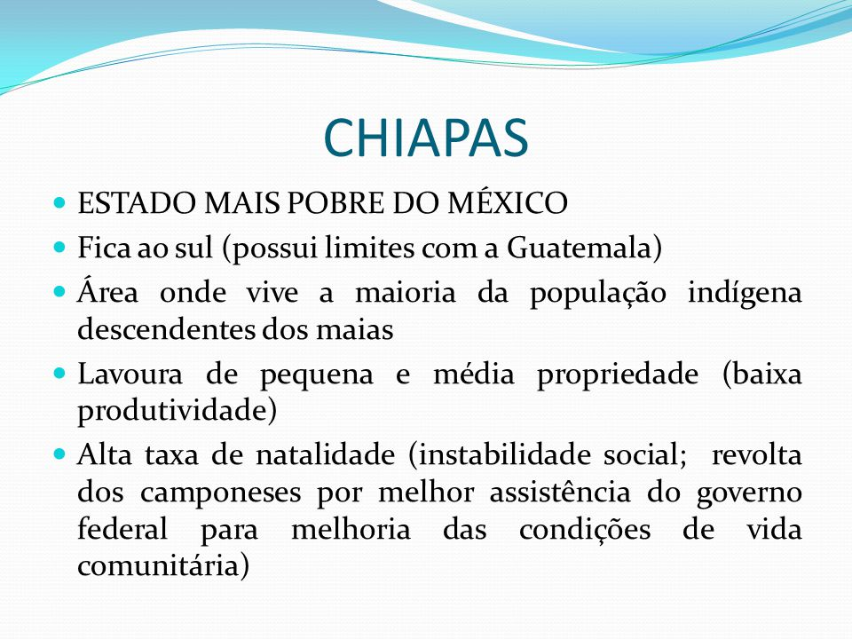 CHIAPAS ESTADO MAIS POBRE DO MÉXICO