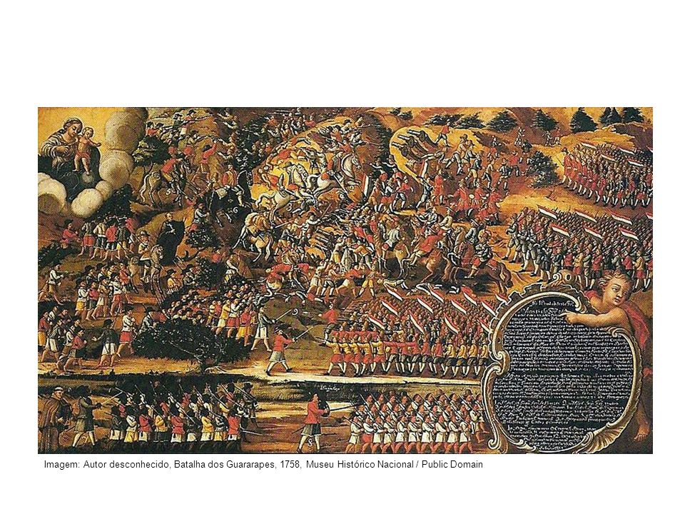 Imagem: Autor desconhecido, Batalha dos Guararapes, 1758, Museu Histórico Nacional / Public Domain