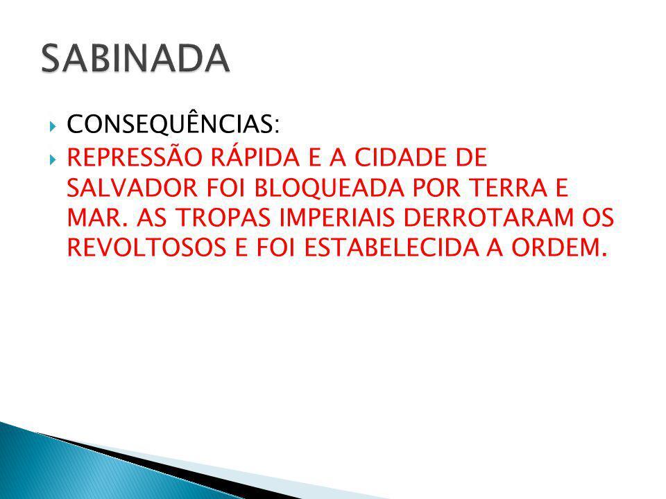 SABINADA CONSEQUÊNCIAS: